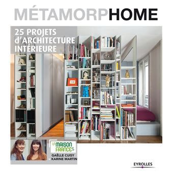 M tamorphome 25 projets d 39 architecture int rieure for La maison france 5 architecte