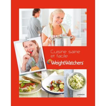 weight watchers cuisine saine et facile le livre de cusine ultra rapide de weight watchers. Black Bedroom Furniture Sets. Home Design Ideas