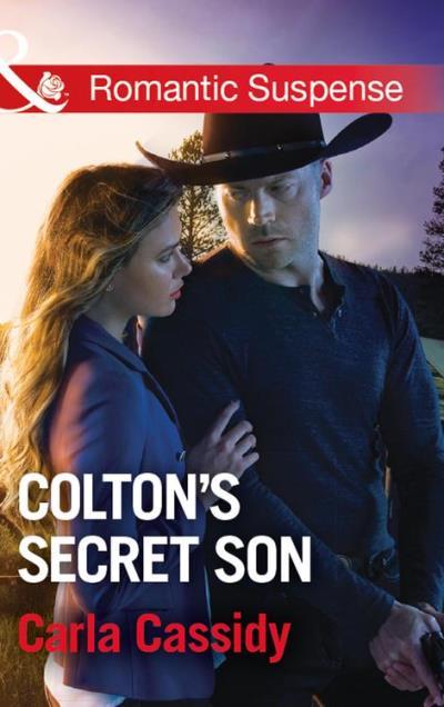 Colton´s Secret Son (Mills & Boon Romantic Suspense) (The Coltons of Shadow Creek, Book 1)