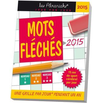 Calendrier almaniak mots fl ch s 2015 broch collectif achat livre prix - Mots croises grille quotidienne ...