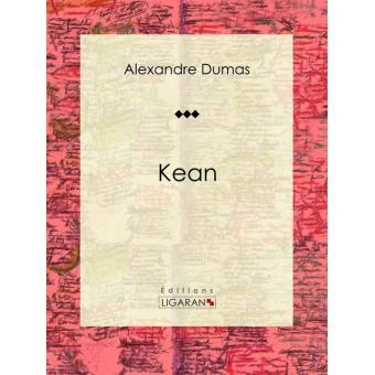 Kean pi ce de th tre epub alexandre dumas ligaran for Alexandre jardin epub