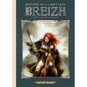 Breizh - Breizh, L'Histoire de la Bretagne T1