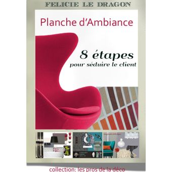 les pros de la d co planche d 39 ambiance 8 tapes pour s duire le client. Black Bedroom Furniture Sets. Home Design Ideas