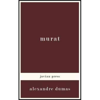 Murat epub alexandre dumas achat ebook achat for Alexandre jardin epub