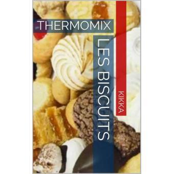 Les biscuits thermomix recettes tm31 tm5 epub kikka achat ebook achat - Combien coute le thermomix tm31 ...