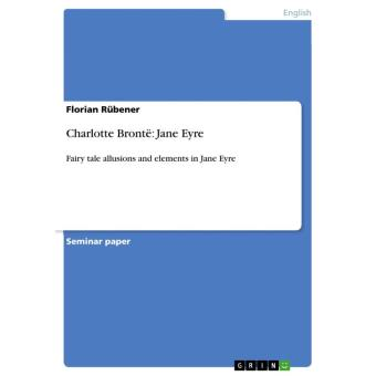 jane eyre a fairy tale A summary of themes in charlotte brontë's jane eyre learn exactly what happened in this chapter, scene, or section of jane eyre and what it means perfect for acing essays, tests, and quizzes, as well as for writing lesson plans.