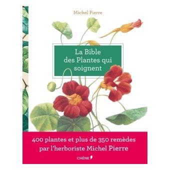 La bible des plantes qui soignent reli michel pierre for Achat de plantes