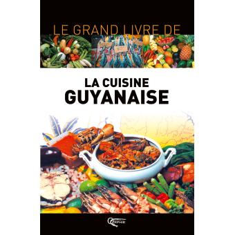 le grand livre de la cuisine guyanaise reli pierre alibert achat livre achat prix fnac. Black Bedroom Furniture Sets. Home Design Ideas