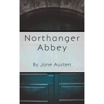 the untypical heroine catherine morland in northanger abbey a novel by jane austen Homework help for other northanger abbey questions at enotes jane austen's novel northanger abbey is explicitly her heroine, catherine morland.