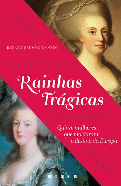 Rainhas Trágicas, por Renato Drummond Neto