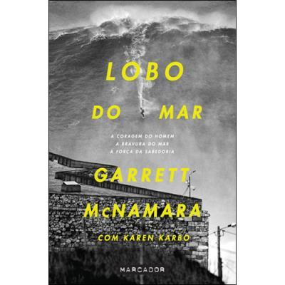Lobo do Mar Garrett McNamara (Autor) Karen Karbo (Autor)
