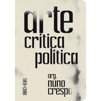 Arte, Crítica, Política Nuno Crespo