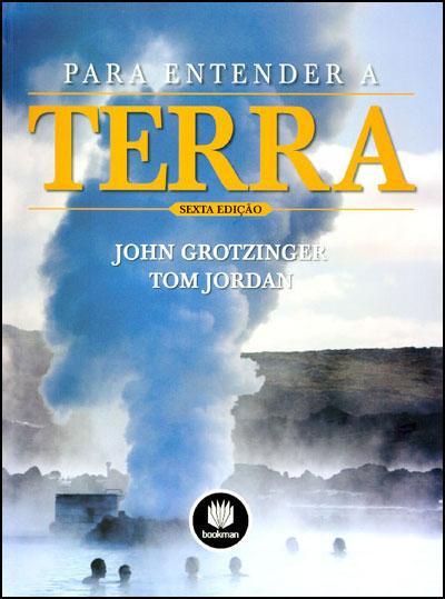 Para Entender a Terra , Tom Jordan, John Grotzinger