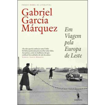 Em Viagem Pela Europa de Leste Gabriel García Márquez