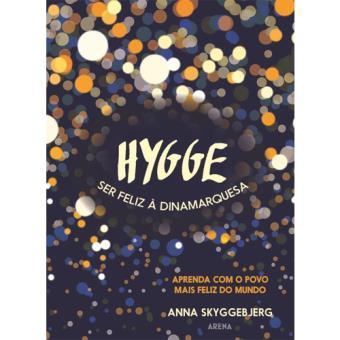 Hygge - Ser Feliz à Dinamarquesa, de Anna Skyggebjerg