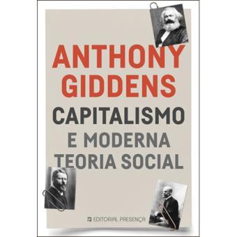 Capitalismo e Moderna Teoria Social Anthony Giddens