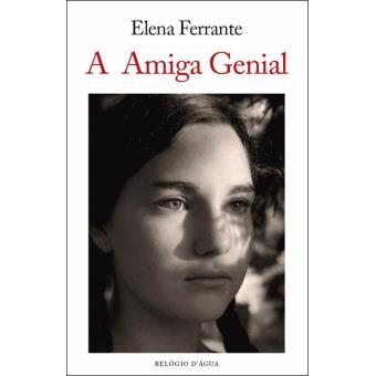 A Amiga Genial Elena Ferrante