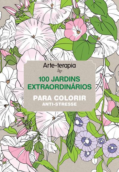 100 Jardins Extraordinários Para Colorir, Vários,  Compre livros na