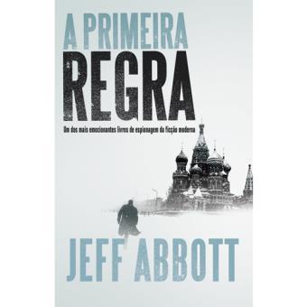A Primeira Regra Jeff Abbott