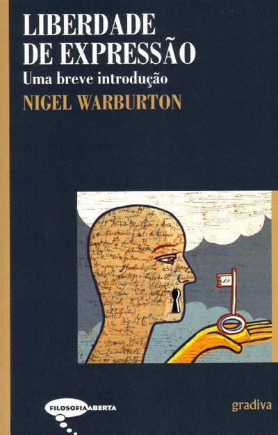Resultado de imagem para liberdade de expressão nigel warburton