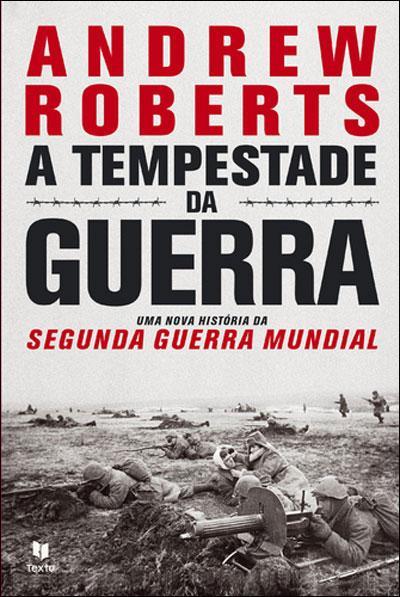 A Tempestade da Guerra , Andrew Roberts. Compre livros na