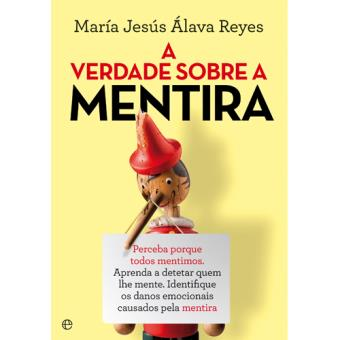 A Verdade Sobre a Mentira, de María Jesús Álava Reyes