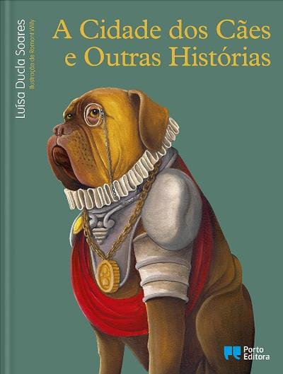 """1.º  ciclo: """"A Cidade dos Cães e Outras Histórias"""""""