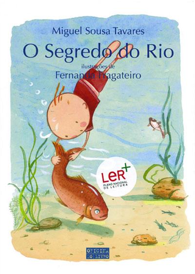 O Segredo do Rio , Miguel Sousa Tavares. Compre livros na ...