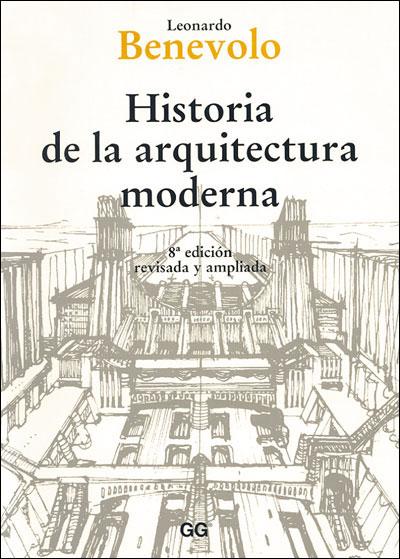 historia de la arquitectura moderna leonardo benevolo