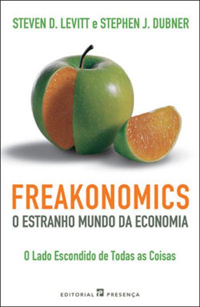 freakonomics: o estranho mundo da economia