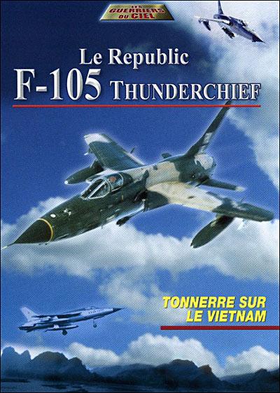 Republic F-105 Thunderchief : Tonnerre sur le Viêtnam
