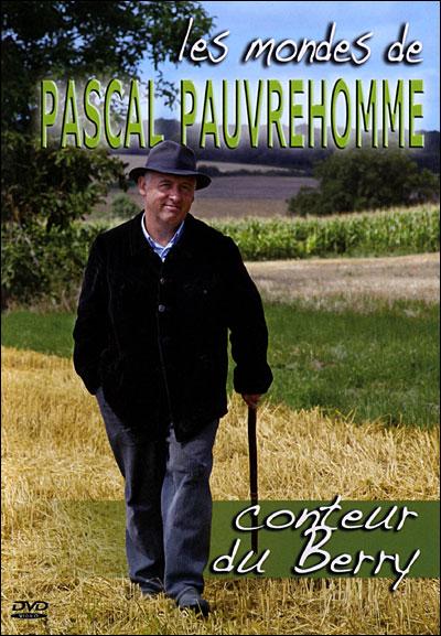 Les Mondes de Pascal Pauvrehomme, conteur du Berry
