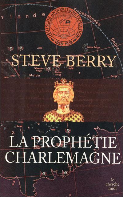 La Prophetie Charlemagne - Steve Berry