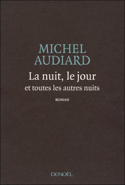 Michel Audiard - La nuit, le jour et toutes les autres nuits