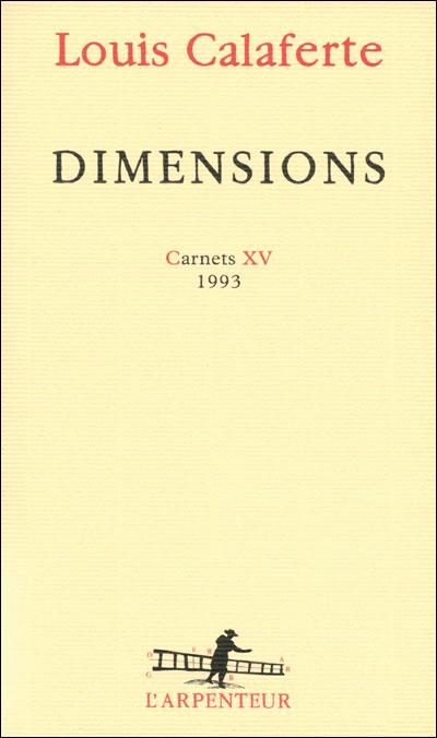 Louis Calaferte - Dimensions - Carnets XV 1993