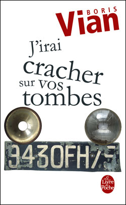 J'irai cracher sur vos tombes - Boris Vian