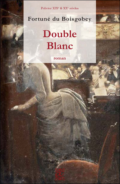 Fortune Du Boisgobey - Double-Blanc
