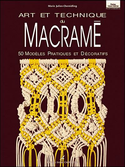 Art et technique du macram cartonn marie julien livre tous les livres - Technique du macrame ...