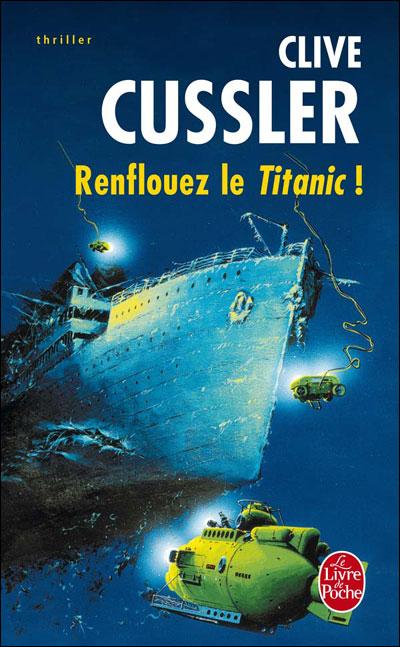 Renflouez le Titanic - Clive Cussler