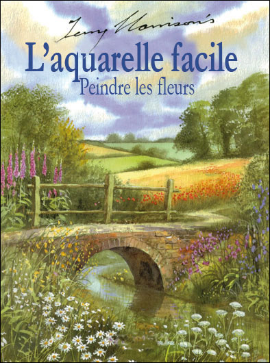 Aquarelle facile peindre les fleurs broch terry for Aquarelle facile
