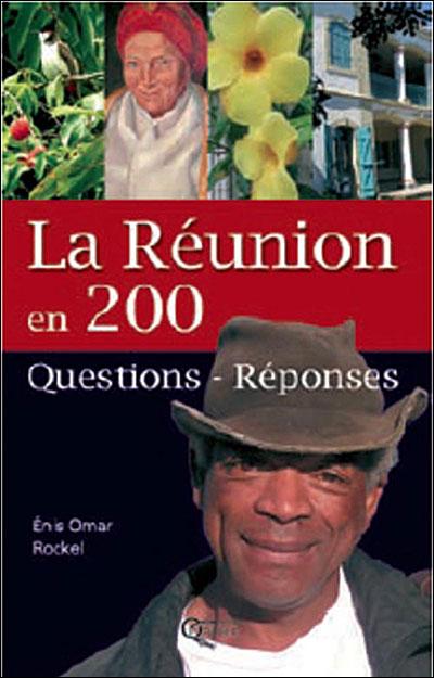 La Réunion en 200 questions réponses