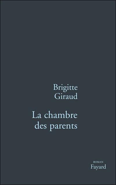 La chambre des parents - Brigitte Giraud