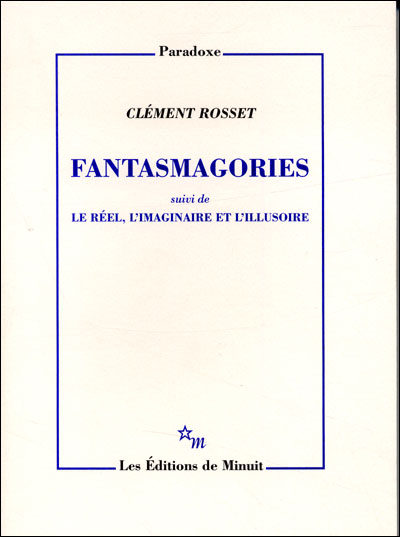 Fantasmagories - Clément Rosset