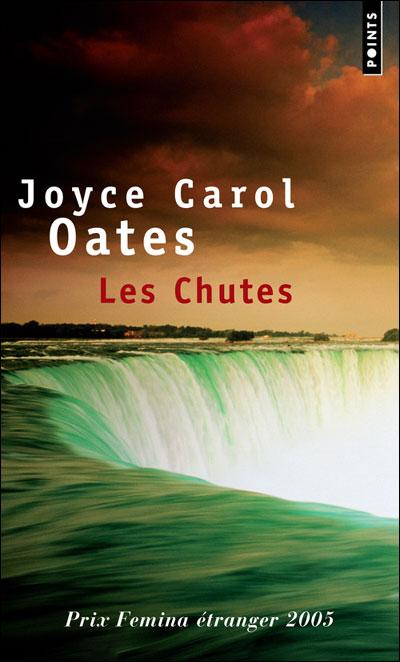 Joyce Carol Oates - Les Chutes
