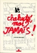 Chahut moi ? Jamais !