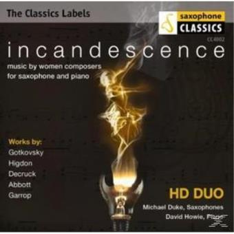 Incandescence- Music By Women Composers For Saxophone And Piano
