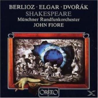 Berlioz, Elgar, Dvorak: Shakespeare Vertonungen