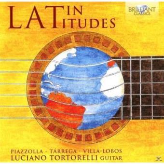 Latin Latitudes: Latin American Guitar Music