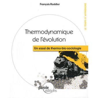 Thermodynamique de l'évolution. Un essai de thermo-bio-sociologie