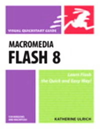 Macromedia Flash 8 for Windows And Macintosh, Visual Quickstart Guides